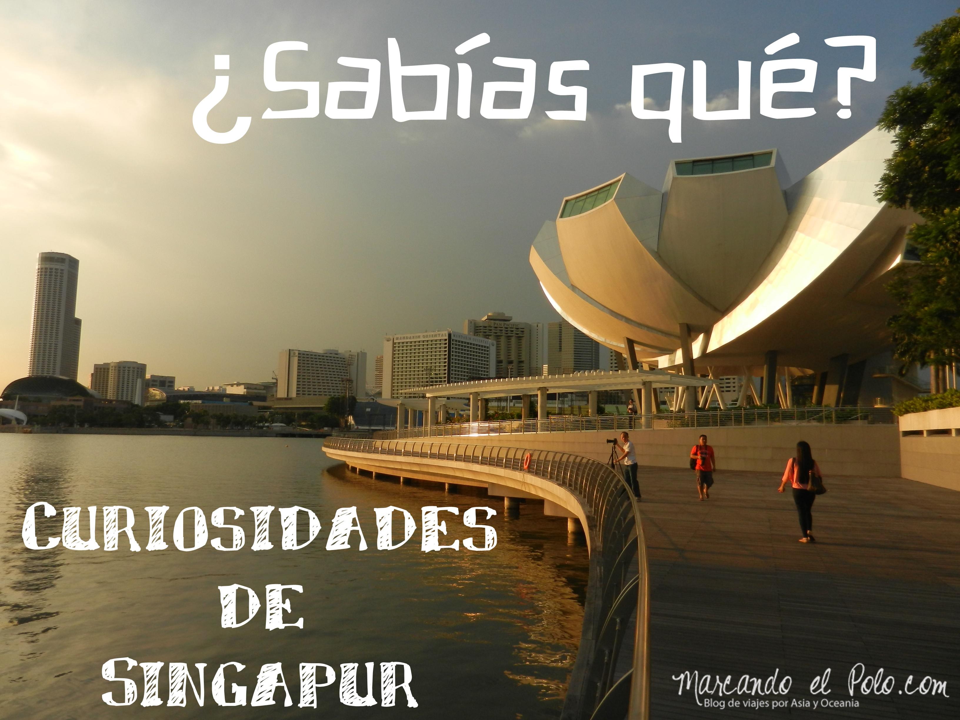 Curiosidades de Singapur, asia, eliminando fronteras