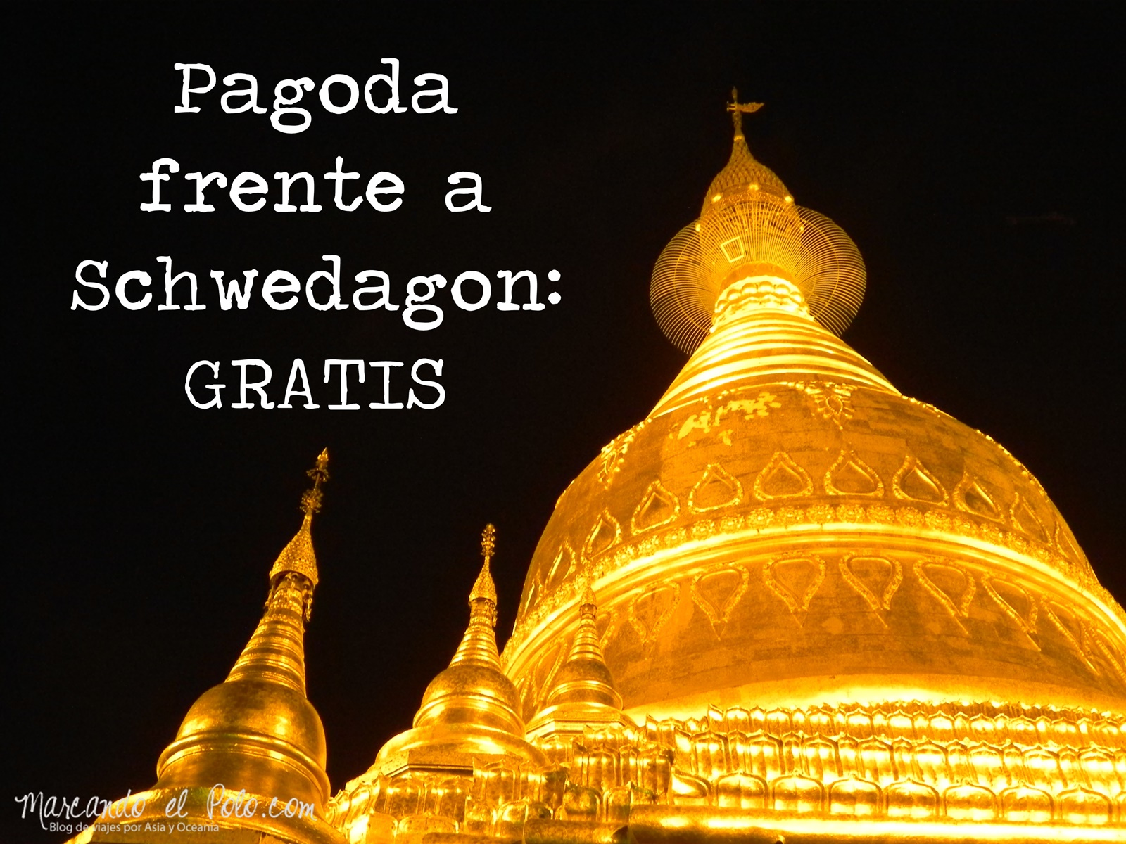 Presupuesto viajar a Myanmar - Pagoda gratis Yangon
